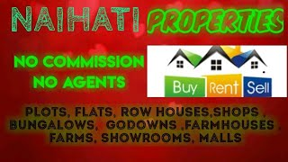 NAIHATI   PROPERTIES - Sell |Buy |Rent | - Flats | Plots | Bungalows | Row Houses | Shops|