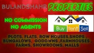 BULANDSHAHR   PROPERTIES - Sell |Buy |Rent | - Flats | Plots | Bungalows | Row Houses | Shops|