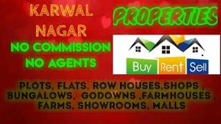 KARWAL  NAGAR  PROPERTIES - Sell |Buy |Rent | - Flats | Plots | Bungalows | Row Houses | Shops|