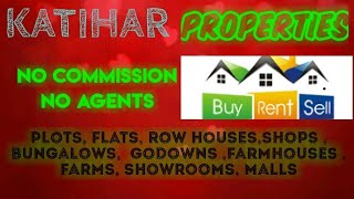 KATIHAR   PROPERTIES - Sell |Buy |Rent | - Flats | Plots | Bungalows | Row Houses | Shops|