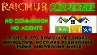 RAICHUR  PROPERTIES - Sell |Buy |Rent | - Flats | Plots | Bungalows | Row Houses | Shops|