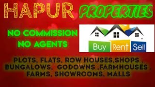 HAPUR   PROPERTIES - Sell |Buy |Rent | - Flats | Plots | Bungalows | Row Houses | Shops|