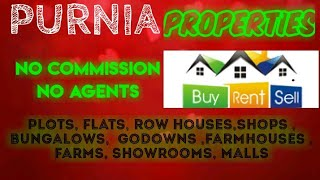 PURNIA    PROPERTIES - Sell |Buy |Rent | - Flats | Plots | Bungalows | Row Houses | Shops|
