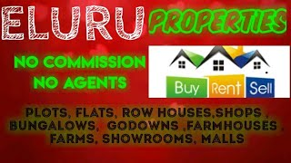 ELURU   PROPERTIES - Sell |Buy |Rent | - Flats | Plots | Bungalows | Row Houses | Shops|