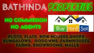 BHATHINDA  PROPERTIES - Sell |Buy |Rent | - Flats | Plots | Bungalows | Row Houses | Shops|