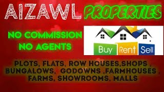 AIZAWL   PROPERTIES - Sell |Buy |Rent | - Flats | Plots | Bungalows | Row Houses | Shops|