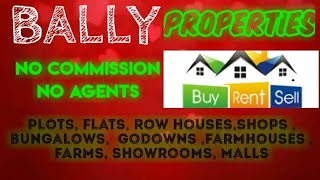 BALLY   PROPERTIES - Sell |Buy |Rent | - Flats | Plots | Bungalows | Row Houses | Shops|