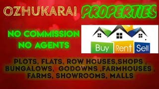 OZHUKARAI   PROPERTIES - Sell |Buy |Rent | - Flats | Plots | Bungalows | Row Houses | Shops|