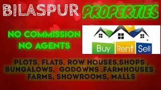 BILASPUR   PROPERTIES - Sell |Buy |Rent | - Flats | Plots | Bungalows | Row Houses | Shops|