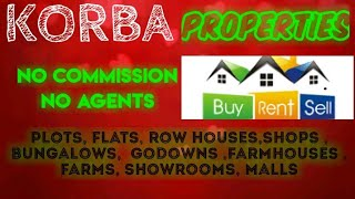 KORBA    PROPERTIES - Sell |Buy |Rent | - Flats | Plots | Bungalows | Row Houses | Shops|
