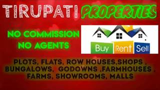 TIRUPATI   PROPERTIES - Sell |Buy |Rent | - Flats | Plots | Bungalows | Row Houses | Shops|