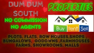 DUMDUM  SOUTH    PROPERTIES - Sell |Buy |Rent | - Flats | Plots | Bungalows | Row Houses | Shops|