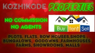 KOZHIKODE   PROPERTIES - Sell |Buy |Rent | - Flats | Plots | Bungalows | Row Houses | Shops|