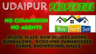UDAIPUR   PROPERTIES - Sell |Buy |Rent | - Flats | Plots | Bungalows | Row Houses | Shops|