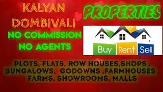 KALYAN  DOMBIVALI  PROPERTIES - Sell |Buy |Rent | - Flats | Plots | Bungalows | Row Houses | Shops|