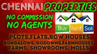 CHENNAI     PROPERTIES - Sell |Buy |Rent | - Flats | Plots | Bungalows | Row Houses | Shops|