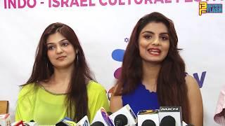 Anveshi Jain & Aditi Gautam At INDO-ISRAEL CULTURAL FESTIVAL 2019 - Press Meet
