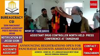 ASSISTANT DRUG CONTROLLER NORTH HELD  PRESS  CONFERENCE AT TANGDHAR