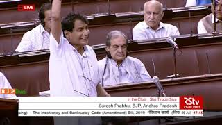 Shri Suresh Prabhu on The Insolvency and Bankruptcy Code (Amendment) Bill, 2019 in Rajya Sabha