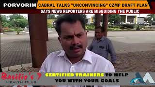 """Nilesh Cabral talks """"unconvincing"""" CZMP draft plan, Says news reporters are misguiding the public"""