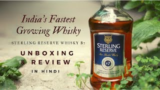 Sterling Reserve B7 Whisky Unboxing & Review in Hindi | B7 Whisky Review | Cocktails India