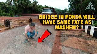 After Mashem Approach Road, Bridge In Ponda Faces The Same Fate