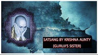 SATSANG BY KRISHNA AUNTY {Guruji's Sister} | JAI GURUJI