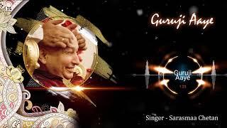 Satguru Aaye | Sarasmaa Chetan l Full Audio Bhajan | JAI GURUJI