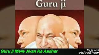 Guru ji mere Jivan Ka aadhar - guru ji latest bhajan | Jai Guru Ji