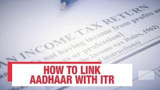 How to link your Aadhaar number with your income tax return