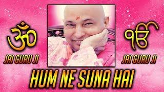 Hum ne suna hai Guru ji ..Sada Masoom Thakur.