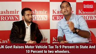 JK Govt Raises Motor Vehicle Tax To 9 Percent In State And 10 Percent to two wheelers