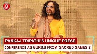 Pankaj Tripathis unique Press Conference as Guruji from 'Sacred Games 2'