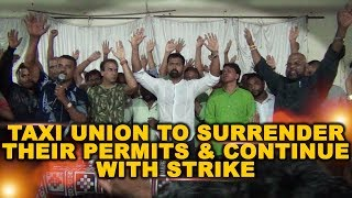 Taxi Union Full Meeting: Union To Surrender Their Permit & Continue With Its Strike