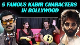 5 Famous KABIR Characters In Bollywood Loved By Audience | Shahid, Shahrukh, Ranveer