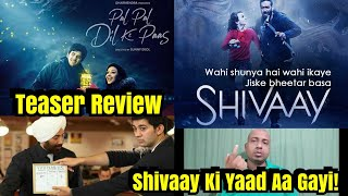 Pal Pal Dil Ke Pass Teaser Reminds Me Of Shivaay Trailer! REVIEW