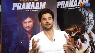 Rajeev Khandelwal Exclusive Interview - Pranaam Movie
