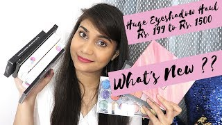 Huge Eyeshadow Haul Rs. 199 to Rs. 1500 | Affordable Eyeshadow Haul | What's new in Affordable ?