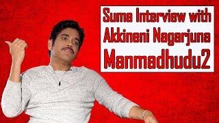 Anchor Suma Interview with Akkineni Nagarjuna | Manmadhudu2