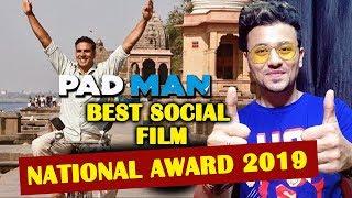 PADMAN Wins Nationa Award 2019 For BEST SOCIAL FILM   Akshay Kumar