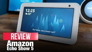 Amazon Echo Show 5: A smaller & smarter Alexa-enabled device | Unboxing, Review, Comparison