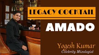 Bacardi Legacy Cocktail Amado | Yogesh Kumar Legacy Champion 2016 | Cocktails Indian
