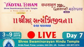 LIVE : Shreemad Satsangijivan Katha @ VadtalDham Pinner - London 2019 Day 7