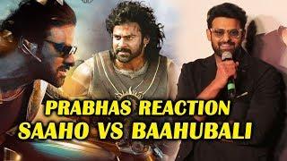 Prabhas Reaction On SAAHO Vs BAAHUBALI Comparision | SAAHO Trailer Launch