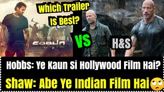 Saaho Trailer Vs Hobbs And Shaw Trailer Which Is Best Trailer For You?