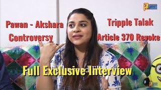 Anara Gupta Full Exclusive Interview - Teen Talaq, Article 370 Revoke, Pawan-Akshara,Upcoming Films