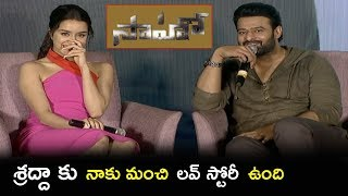 Prabhas Speaks About Both Action and Love Scenes With Shraddha || Media Meet || Bhavani HD Movies