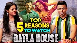 Top 5 Reasons To Watch Batla House  John Abraham   Mrunal Thakur   Nora Fatehi