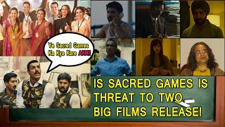 Is SACRED GAMES IS A Major TROUBLE Maker For Mission Mangal And <span class='mark'>Batla House</span> At Box Office!