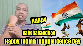 Happy Indian Independence Day And Rakshabandhan To All Friends